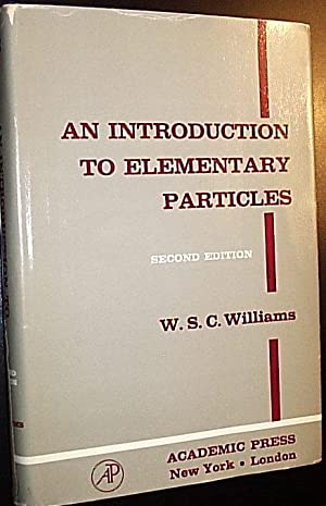 An Introduction to Elementary Particles: Williams, W. S.