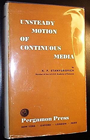 Unsteady Motion of Continuous Media: Stanyukovich, K. P.