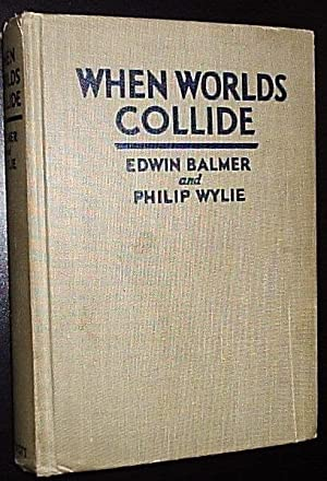 When Worlds Collide / After Worlds Collide: Wylie, Phillip/ Balmer,