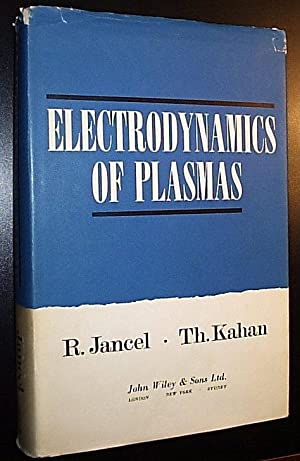Electrodynamics of Plasmas *****FROM THE LIBRARY OF: Jancel, R. /
