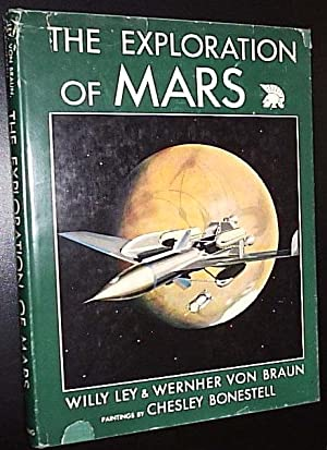 The Exploration of Mars *****SIGNED BY THE: Ley, Willy/ Bonestell,