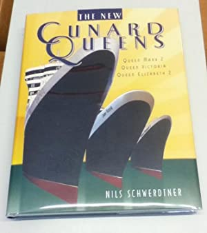 The New Cunard Queens: Queen Mary 2, Queen Victoria & Queen Elizabeth 2: Schwerdtner, Nils