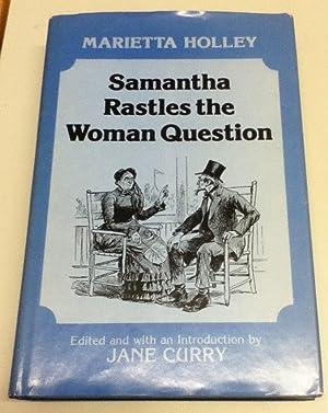 Samantha Rastles the Woman Question: Holley, Marietta and