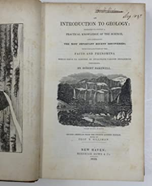 An introduction to geology: intended to convey a practical knowledge of the science . Second ...