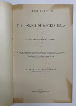A partial report on the geology of western Texas, consisting of a general geological report and a ...