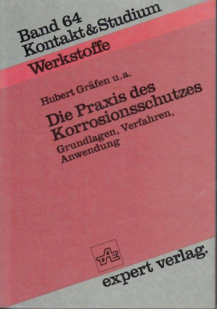 Die Praxis des Korrosionsschutzes: Gräfen, Hubert [Mitverf.]