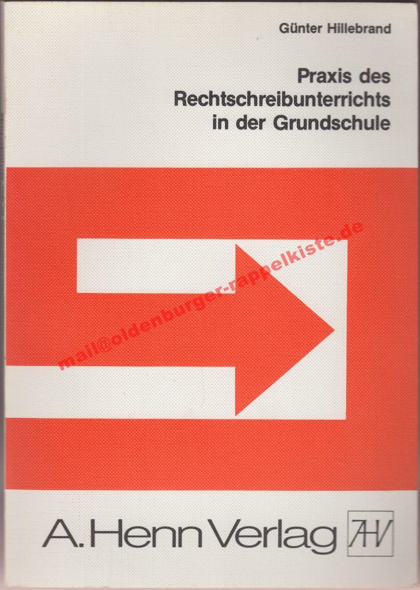 Praxis des Rechtschreibunterrichts in der Grundschule ° - Hillebrand, Günter