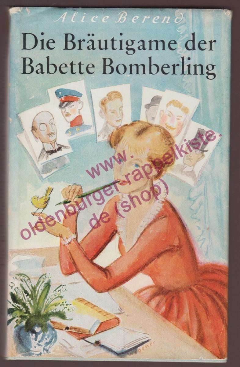 Die Bräutigame der Babette Bomberling (1953): Berend, Alice