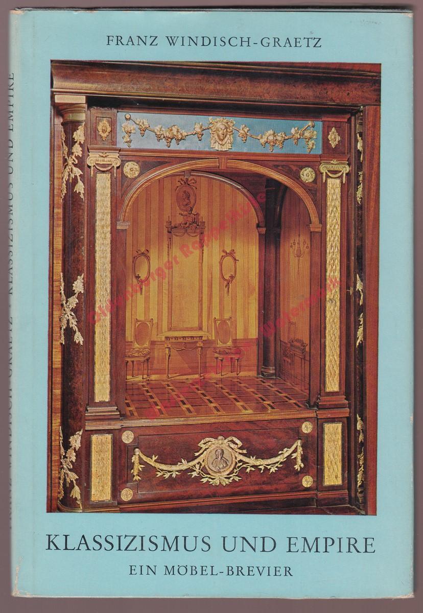 Klassizismus Und Empire Ein Möbel Brevier 1965 Von Windisch