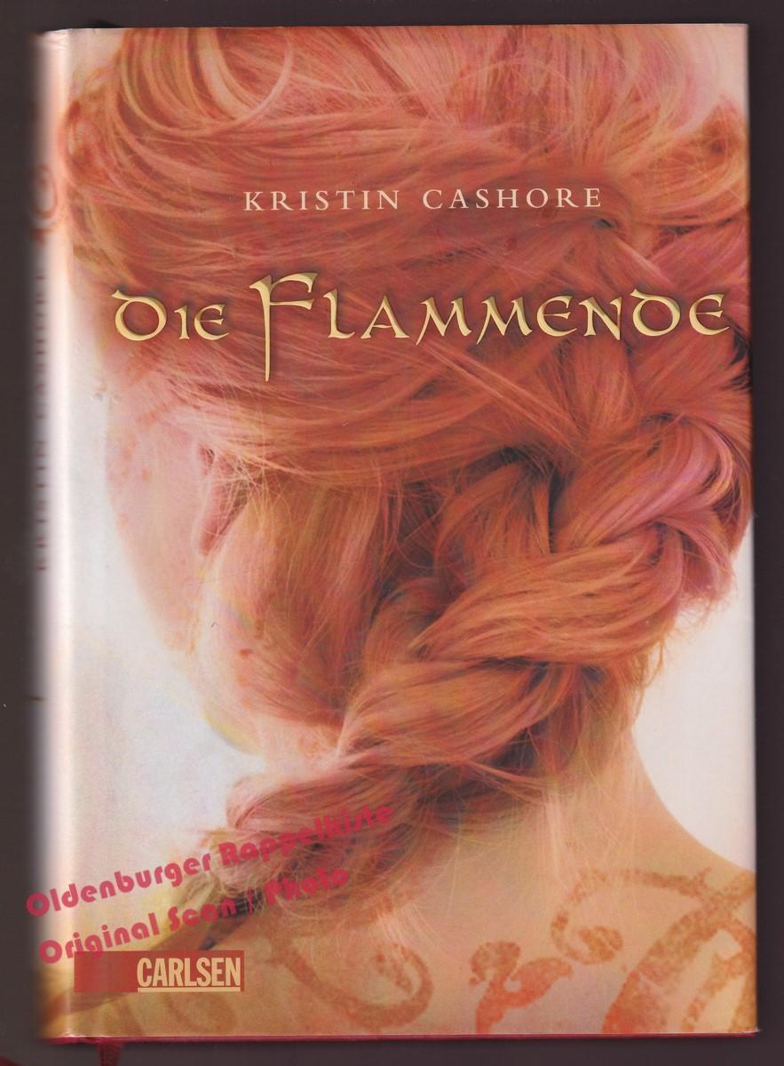 Die Flammende : Die sieben Königreiche, Band 2 - Cashore, Kristin - Cashore, Kristin