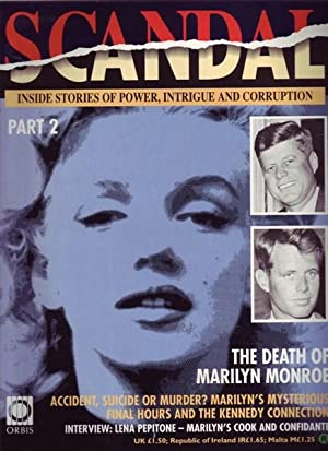 SCANDAL: : THE DEATH OF MARILYN MONROE Kennedy connection INSIDE STORIES OF POWER, INTRIGUE AND C...
