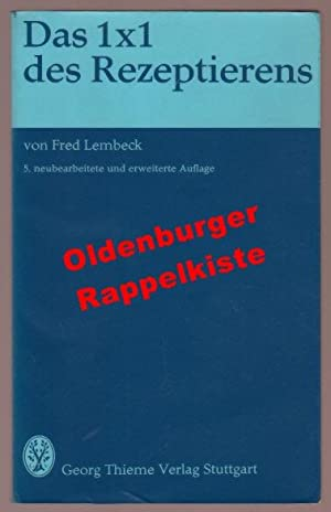Das 1 x 1 des Rezeptierens °: Lembeck, Fred ;