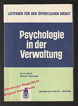 Psychologie in der Verwaltung - Althoff, Klaus/ Thielepape, Michael