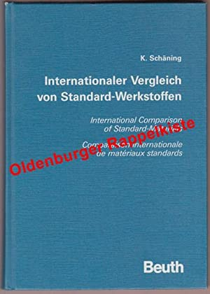 Internationaler Vergleich von Standard-Werkstoffen = International comparison of standard-materia...