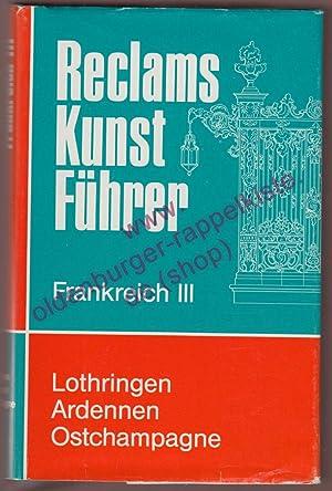Reclams Kunstführer - Frankreich. Bd. 3., Lothringen,: Volkelt, Peter /