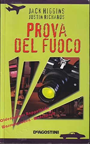 Prova del fuoco (giallo - thriller) - Higgins,Jack / Richards,Justin