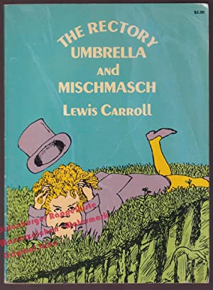 The Redtory Umbrella and Mischmasch - Carroll,Lewis