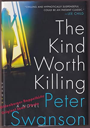 The Kind Worth Killing: A Novel - Swanson, Peter