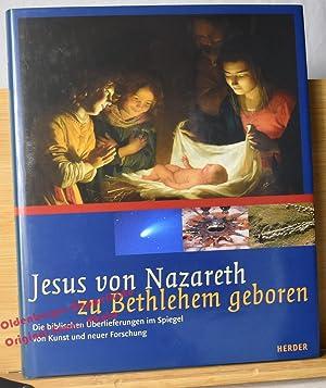 Jesus von Nazareth, zu Bethlehem geboren: Die: Albani,Matthias u.a.