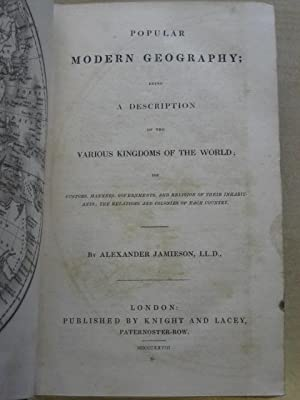 POPULAR MODERN GEOGRAPHY BEING A DESCRIPTION OF THE VARIOUS KINGDOMS OF THE WORLD ETC: Jamieson (...