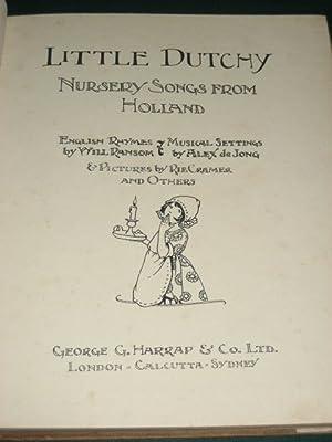LITTLE DUTCHY; NURSERY SONGS FROM HOLLAND: Ransom (Will) & De Jong (Alex)
