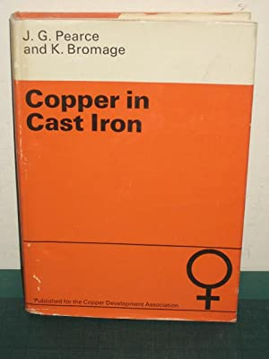 COPPER IN CAST IRON: Bromage (K.) & Pearce (J.G.)