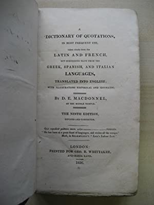 A DICTIONARY OF QUOTATIONS IN MOST FREQUENT USE, TAKEN CHIEFLY FROM THE LATIN AND FRENCH BUT ...
