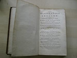 THE BARONETAGE OF ENGLAND : CONTAINING A GENEALOGICAL AND HISTORICAL ACCOUNT OF ALL THE ENGLISH ...