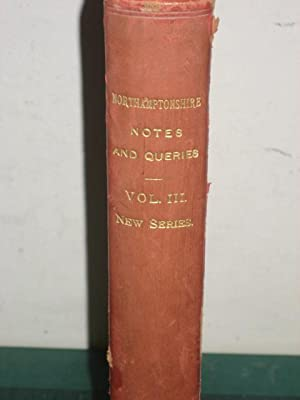 NORTHAMPTON NOTES AND QUERIES- New Series, Volume 3 1909-1910: Markham (Christopher)