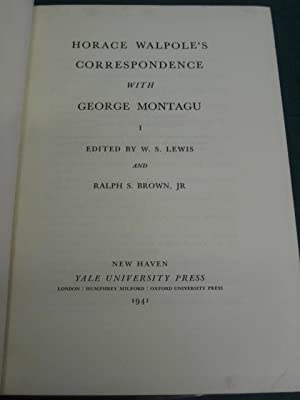 HORACE WALPOLE'S CORRESPONDENCE WITH GEORGE MONTAGU: Edited by W.S. Lewis and Ralph S Brown Jr