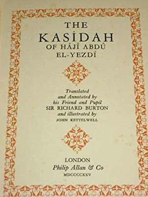 THE KASIDAH OF HAJI ABDU EL-YEZDI: Translated and Annotated By his Friend and Pupil Sir Richard ...