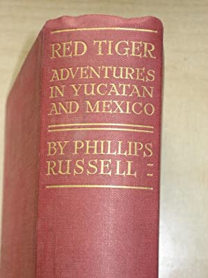 RED TIGER; ADVENTURES IN YUCATAN AND MEXICO: Russell (Phillips)