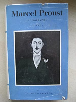 MARCEL PROUST A BIOGRAPHY VOLUMES 1 AND: Painter (George D.)