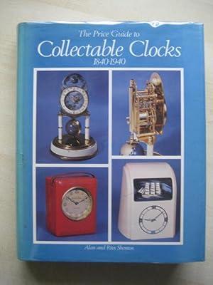 The Price Guide to Collectable Clocks, 1840-1940: Shenton, Alan; Shenton,