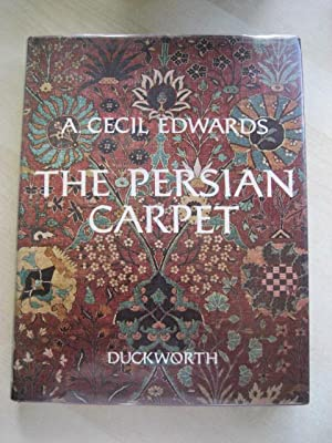 THE PERSIAN CARPET; A SURVEY OF THE: Edwards (A. Cecil)