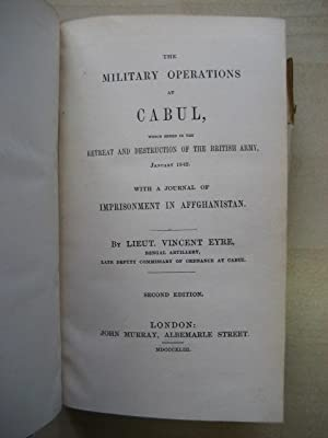 THE MILITARY OPERATIONS AT CABUL WHICH ENDED IN THE: Eyre (Lieut. Vincent)