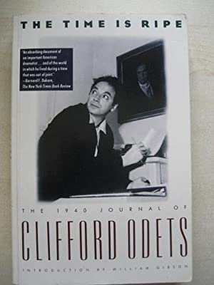 THE TIME IS RIPE: THE 1940 JOURNAL: Odets [Clifford] Introduction
