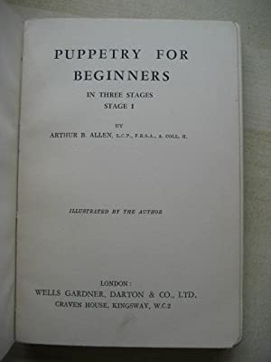 PUPPETRY FOR BEGINNERS in Three Stages (3 volumes): Allen [Arthur B]