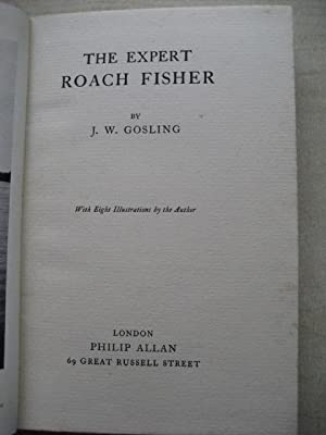 THE EXPERT ROACH FISHER: Gosling [J W]