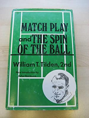 MATCH PLAY AND THE SPIN OF THE: Tilden (William T.,