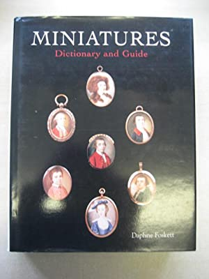 Miniatures: Dictionary and Guide: Foskett, Daphne