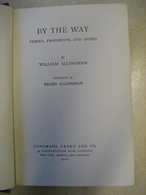 BY THE WAY Verses, Fragments And Notes: Allingham [William] Arranged By Helen Allingham with a ...