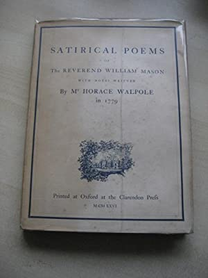 SATIRICAL POEMS PUBLISHED ANONYMOUSLY BY WILLIAM MASON: Mason [William] -