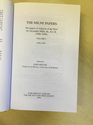 THE MILNE PAPERS: The Papers of Admiral of the Fleet Sir Alexander Milne, Bt, KCB (1806-1896) - ...