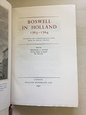 BOSWELL IN HOLLAND 1763- 1764 Including His Correspondence with Belle De Zuylen (Zelide): Boswell [...