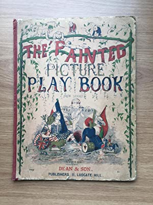 THE PAINTED PICTURE PLAY-BOOK Second Series, Illustrated with Nearly Three Hundred Colour Pictures:...