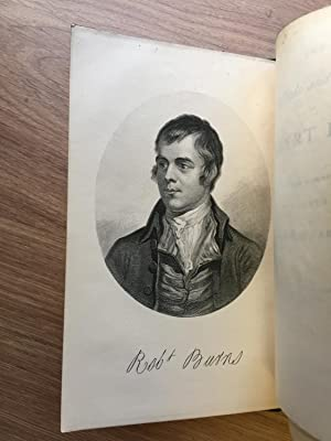 THE BALLADS AND SONGS OF ROBERT BURNS with a Lecture on His Character And Genius By Thomas Carlyle:...
