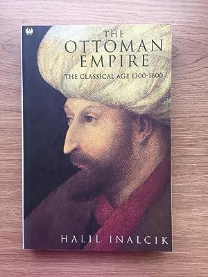 The Ottoman Empire The Classical Age 1300-1600: Halil Inalcik