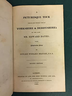 A PICTURESQUE TOUR THROUGH THE PRINCIPAL PARTS OF YORKSHIRE AND DERBYSHIRE; BY THE LATE EDWARD ...