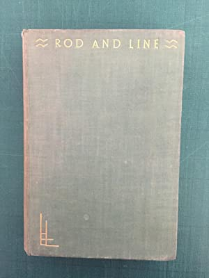 ROD AND LINE (The Life and Letters: Ransome [Arthur]